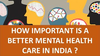 Mental Health in India & World - Govt./Global Initiatives, Statistics, Infrastructure, Way forward