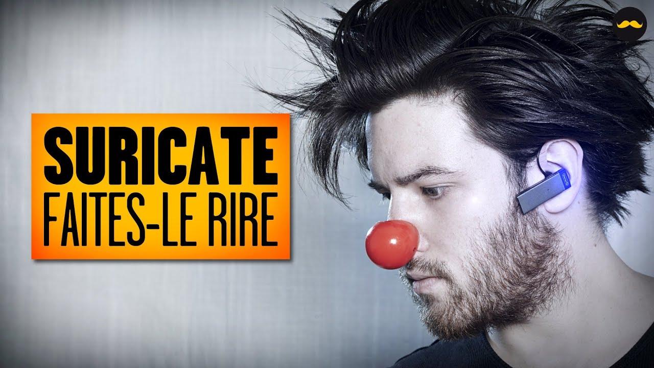 SURICATE – Faites-Le Rire / Make Him Laugh