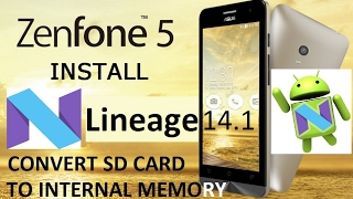 Zenfone 5 install Nougat Lineage 14.1 and convert SD card to Internal Memory