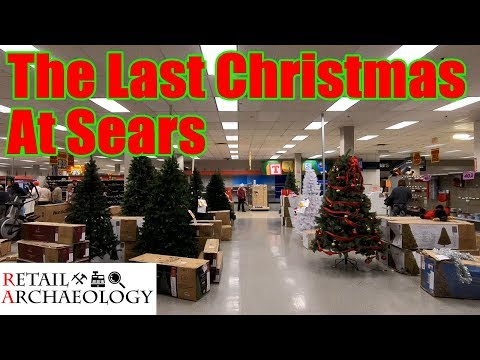 The Last Christmas At Sears | Retail Archaeology