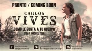 Como le gusta a tu cuerpo - Carlos Vives ft. Michel Teló