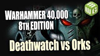 Video Deathwatch vs Orks Warhammer 40k 8th Edition Battle Report Episode 31 download MP3, 3GP, MP4, WEBM, AVI, FLV September 2017
