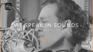 The Prava Sessions: We Speak In Sounds (full episode)