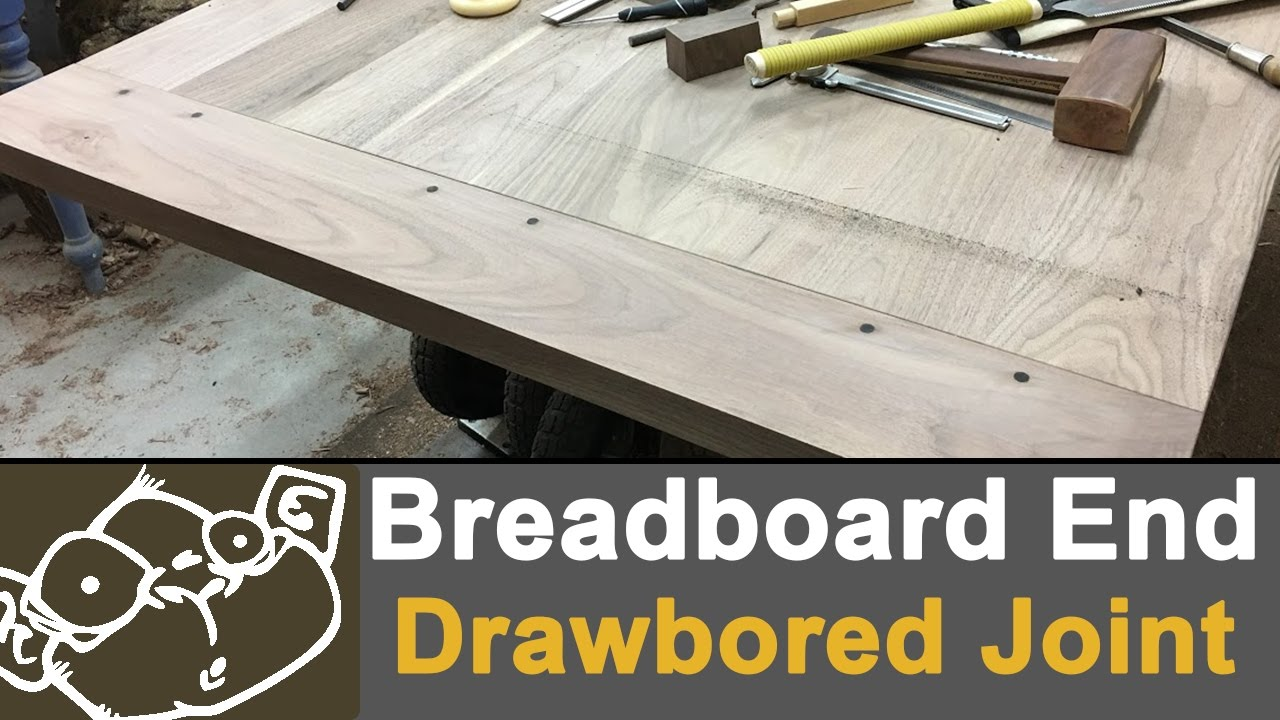 How To Make Breadboard Ends With Drawbored Joints Youtube