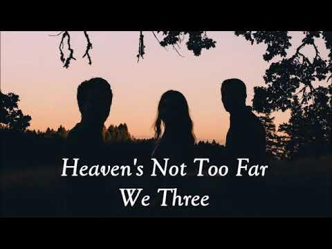 Heaven's not to far away - lyric