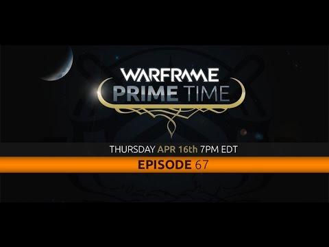 Warframe | Prime Time 67