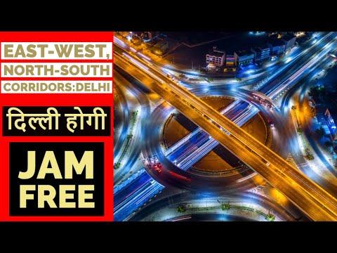 Delhi Road Infra Projects   East-West, North-South corridors, Delhi