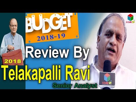 Telakapalli's Opinion on Budget 2018 | Reactions to Union Budget 2018 | S Cube TV |