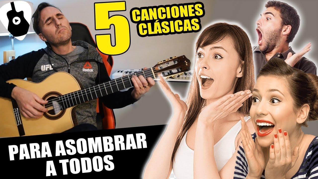 5 HERMOSAS canciones de guitarra clásica para IMPRESIONAR a tus amigos
