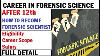 FORENSIC SCIENCE COURSE DETAILS | CAREER SCOPE IN FORENSIC SCIENCE IN INDIA | COURSE AFTER 12th