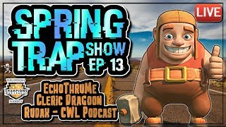 LETS TALK CWL WITH RUDAX CWL PODCAST CREATOR | SPRING TRAP SHOW ep 13 | Clash | Clash of Clans