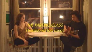 The Parting Glass (traditional folk song)