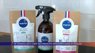Yvelines | Un Versaillais a créé des produits ménagers sains et écolos