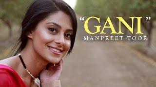 "Manpreet Toor | ""Gani"" (Akhil Feat Manni Sandhu) Mp3"