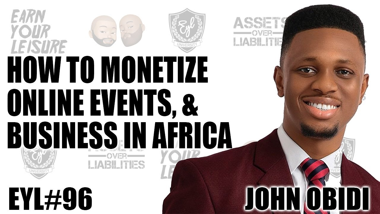 MONETIZE ONLINE EVENTS, & BUSINESS IN AFRICA WITH JOHN OBIDI