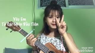 [Ukulele cover] Yêu Em Từ Cái Nhìn Đầu Tiên