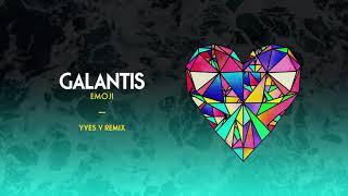 Galantis - Emoji (Yves V Remix)