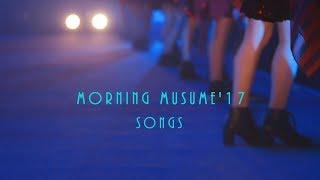 SONGS  モーニング娘。'17 (中字) モーニング娘。'17 検索動画 17