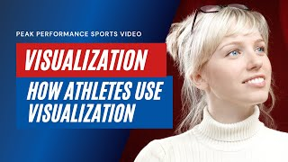 How To Use Visualization For Athletes Video