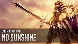 Badministrator - No Sunshine (Leona Tribute)
