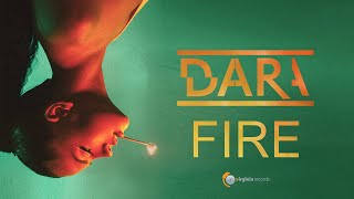 DARA - Fire (Official Video)