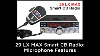 29 LX Max Smart CB Radio: Microphone Features