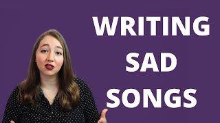 How to Write a Sad Song (2021 Update)