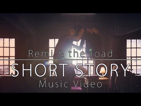 Remi & the road - Short story (Official Music Video)