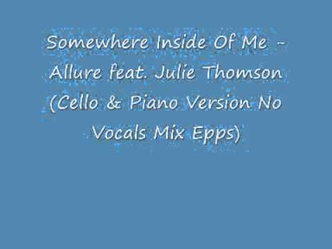 Somewhere Inside of Me - Allure Feat. Julie Thompson(Piano & Cello Version No Vocal Mix)