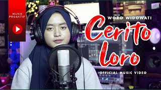 Woro Widowati - Cerito Loro (Official Music Video)