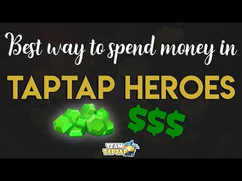 TapTap Heroes - Best Way To Spend Money
