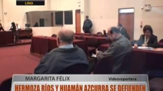 Hermoza Ríos y Huamán Azcurra se defienden