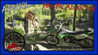 Why we Ride Adventure Motorcycles -  ADV 101 Lesson 1