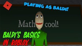 PLAYING AS BALDI!! (ROBLOX The Schoolhouse)