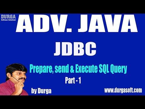Adv Java || JDBC Session - 28 ||Prepare, Send & Execute SQL Query Part- 1 By Durga Sir