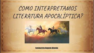 Como Interpretar Literatura Apocalíptica?