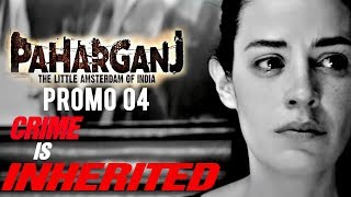 Paharganj | Dialogue Promo 04 | Crime Is Inherited | Laura Costa | SENN Productions