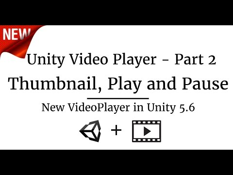 Unity3D 5.6 Video Player- Play, Pause, Thumbnail & more - Part 2