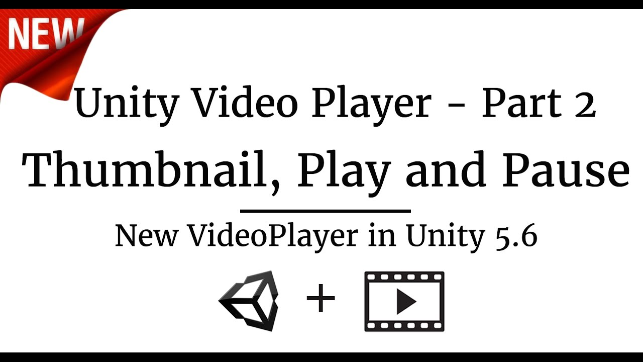 Unity3D 5 6 Video Player- Play, Pause, Thumbnail & more - Part 2