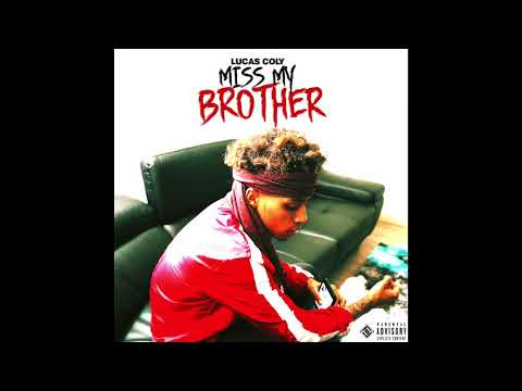 Lucas Coly - Miss My Brother