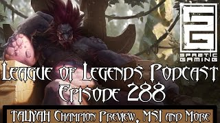 Taliyah Champion Preview, Taric Review and Rune Changes - SG League of Legends Podcast # 288