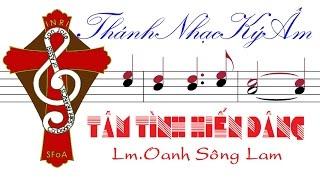 TÂM TÌNH HIẾN DÂNG | Lm. Oanh Sông Lam | TAM TINH HIEN DANG [Thánh Nhạc Ký Âm] TnkaTTHDosl