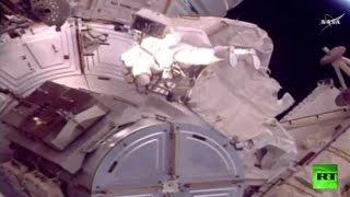 بث مباشر لخروج رواد المحطة الفضائية الدولية إلى الفضاء المفتوح