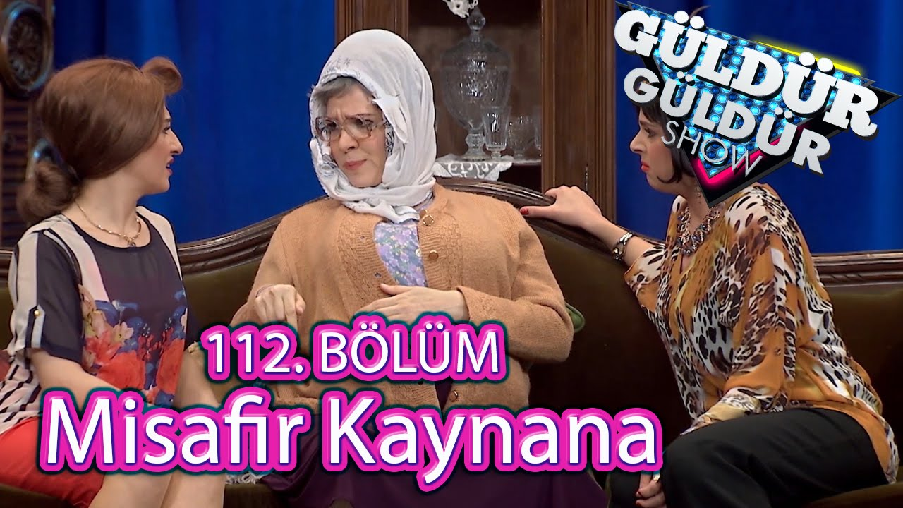 Güldür Güldür Show 112 Bölüm Misafir Kaynana Youtube