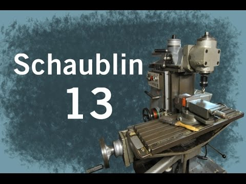 New-to-me Mill - Schaublin 13