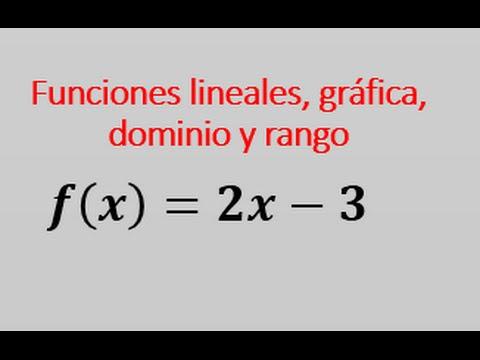 Funciones lineales grafica dominio y rango - YouTube - funciones