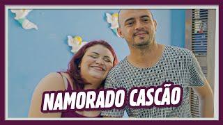 NAMORADO CASCÃO!