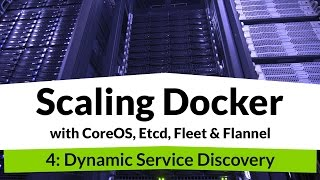Scaling Docker #4 - Docker Service Discovery and Load Balancing(Now that we've registered all of our docker services, load balancing between them is easy. VIDEO 1: https://youtu.be/wxUxtflalE4 - Cluster computing - CoreOS ..., 2015-12-09T16:13:18.000Z)