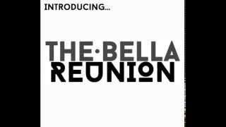 The Bella Reunion - Lay Me Down Easy