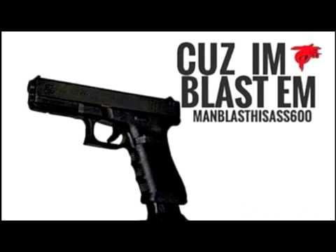 BLASTHISASS 600  CUZ IM BLAST EM Prod. by @StuffDavisBeatz Team600